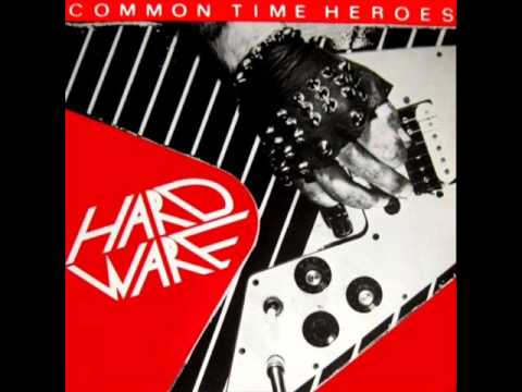 Hardware - 1984 - Common Time Heroes (FULL ALBUM) [Heavy Metal]