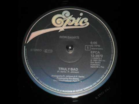 Ron Banks / Truly Bad (1983)