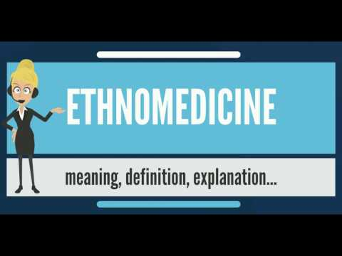 What is ETHNOMEDICINE? What does ETHNOMEDICINE mean? ETHNOMEDICINE meaning, definition & explanation