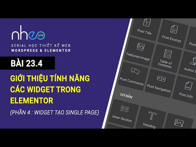 BÀI 23.4: Tính năng các Widget trong Elementor (p4: tạo trang single)