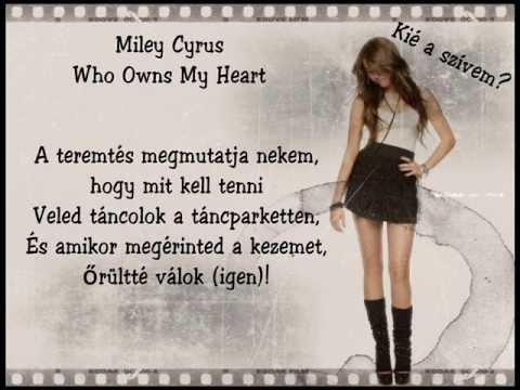 Miley Cyrus -- Who Owns My Heart (Kié A Szívem?) [MAGYAR] ♥♫