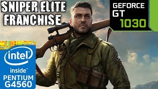 Sniper Elite Franchise - GT 1030 - 1 - 2 - 3 - 4 - G4560 - series benchmark