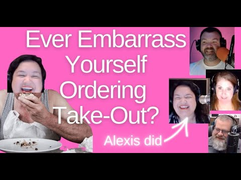 Ever Embarrass Yourself Ordering Takeout? Alexis Did.