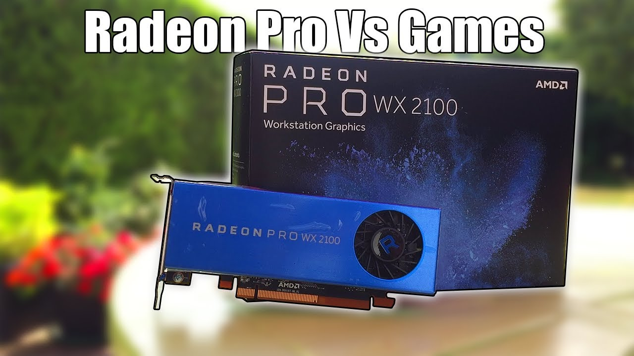 AMD RADEON PRO WX 2100 DRIVERS DOWNLOAD FREE