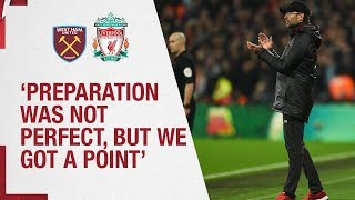 Klopp's West Ham Reaction | 'Preparation was not perfect, but we got a point'