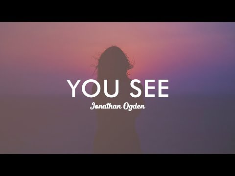 You See - Jonathan Ogden (With Lyrics)