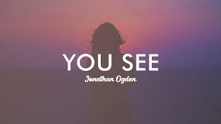You See - Jonathan Ogden (With Lyrics)