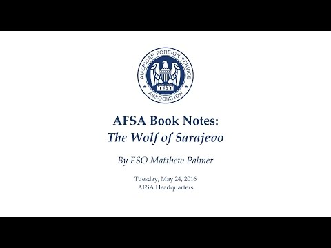 AFSA Book Notes: The Wolf of Sarajevo by Matthew Palmer