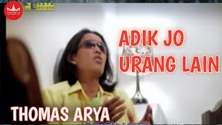 Download Mp3 Thomas Arya - Adiak Jo Urang Lain Cipt  Dicky Sandra
