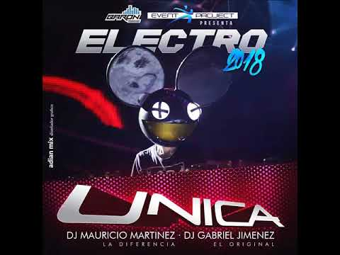 Electro Pesado 2018 Unica Discplay Dj Mauricio Martinez & Dj Gabriel Jimenez