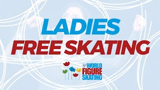 Ladies Free Skating 2017 ISU World Figure Skating Championships Helsinki FIN WorldFigure