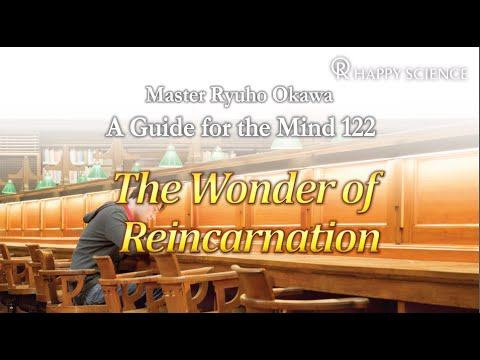 The Wonder of Reincarnation - Guide for the Mind 122