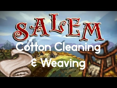 Cotton Cleaning & Weaving - Salem the Game: Episode 9