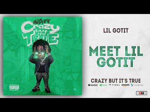 Lil Gotit - Meet Lil Gotit (Crazy But It's True) Mp3