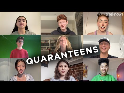 QuaranTeens Teenagers Reveal What Being in Quarantine During Covid-19 is Really Like