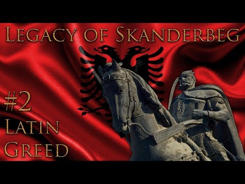 #2 Latin Greed - Legacy of Skanderbeg - Europa Universalis IV - Ironman Very Hard