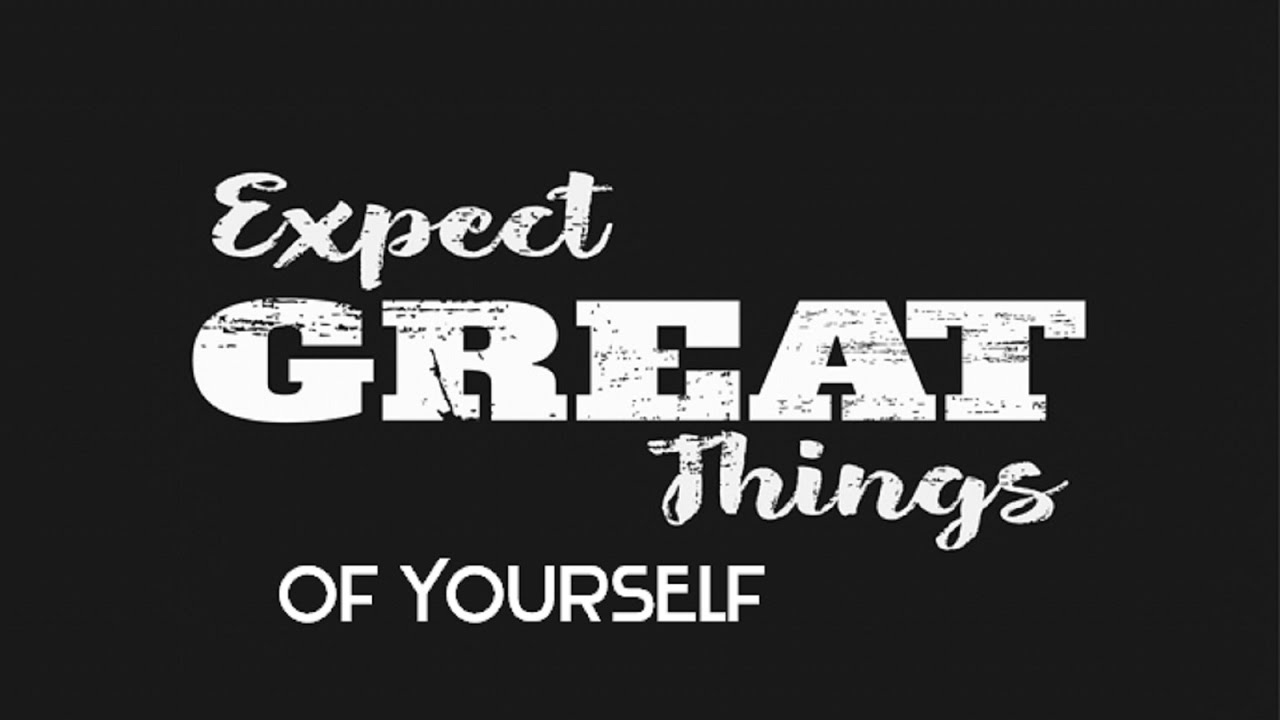 Expect Great Things of Yourself - Law of Attraction - YouTube on Outstanding Things  id=32890