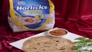 Horlicks Oats Roti with Awesome Greens