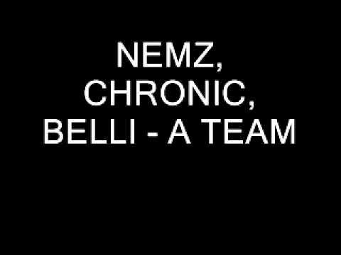 Nemz, Chronic, Belli - A Team