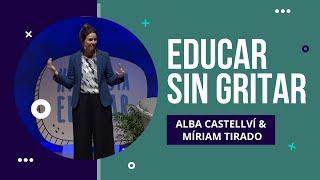 Educar sin gritar: Ponencia de Alba Castellví y Míriam Tirado