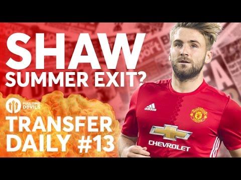 Luke Shaw, Valencia, Joe Riley  | Manchester United Transfer News | Transfer Daily #13