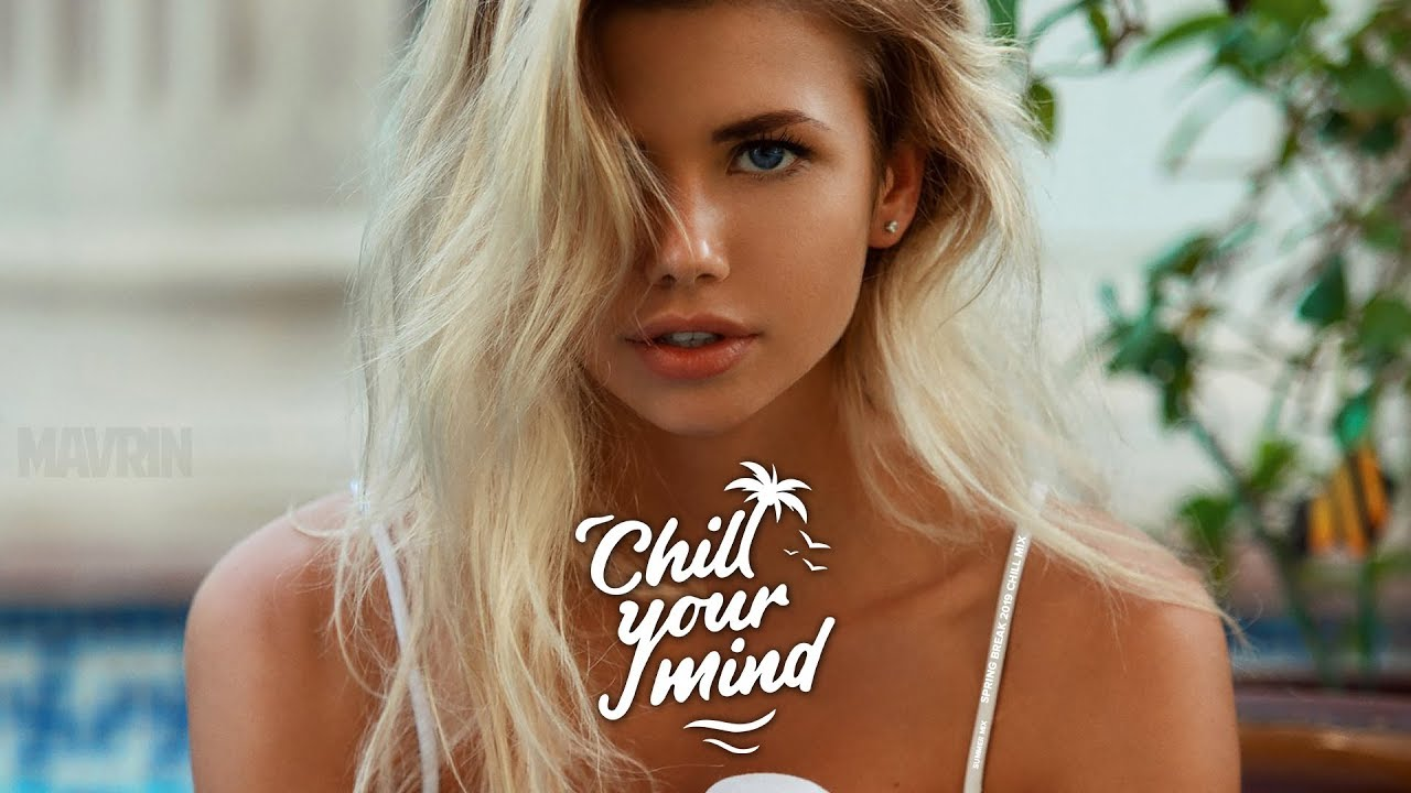 Spring Break Chill Mix 2019 By Uoak  Chillyourmind - Youtube-2106