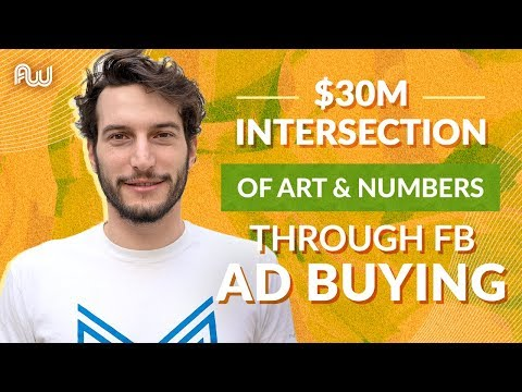 The $30M Intersection of Art & Numbers Through Facebook Ad Buying | AWeurope 2019