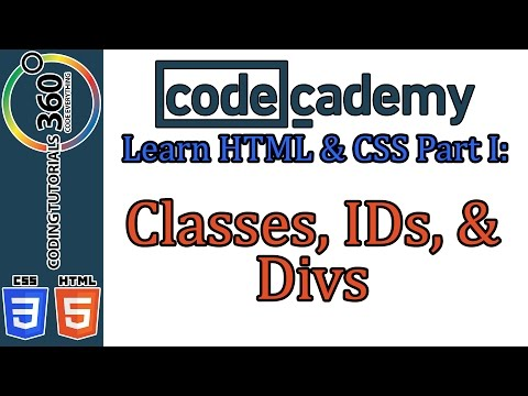 Classes IDs And Divs: Learn HTML And CSS Part I CodeCademy