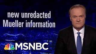 Robert Mueller Reveals New Unredacted Information Re: Obstruction | The Last Word | MSNBC