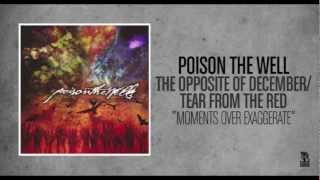 Watch Poison The Well Moments Over Exaggerate video
