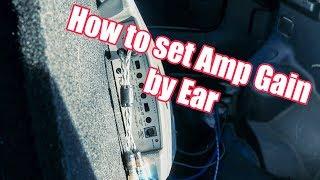 How I Set Amplifier Gain by Ear