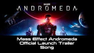 Mass Effect Andromeda Official Launch Trailer Song (Rag'n'Bone Man - Human Original)