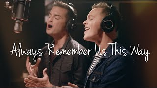 Always Remember Us This Way (From 'A Star is Born') - Male Duet Video