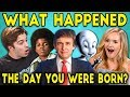 ADULTS REACT TO THE DAY THEY WERE BORN (Newspapers, Songs, Movies)