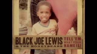 Black Joe Lewis & The Honey Bears - Sugarfoot