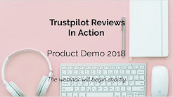 Trustpilot Reviews In Action - Product Demo 2018 2