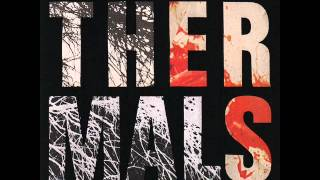 The Thermals - The Sword By My Side