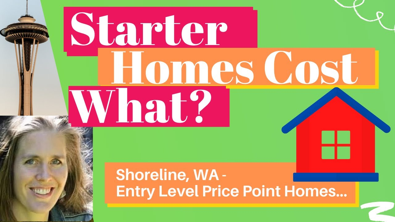 """How Much Is A """"Starter Home"""" In Shoreline, Washington North of Seattle?  Entry Price Point Homes"""