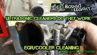 Ultrasonic Cleaners Do They Work (EGR And Cooler) Bodgit And Leggit Garage