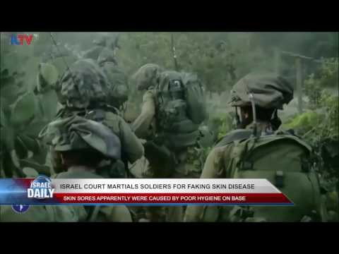 Israel Court Martials Soldiers For Faking Skin Disease