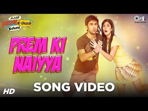 Prem Ki Naiyya - Video Song | Ajab Prem Ki Ghazab Kahani | Ranbir Kapoor, Katrina Kaif | Neeraj