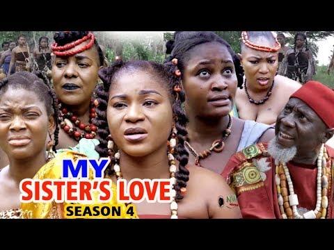 MY SISTER'S LOVE SEASON 4 - Movie) 2019 Latest Nigerian Nollywood Movie Full HD