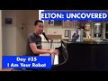 ELTON: UNCOVERED - I Am Your Robot (#35 of 70)