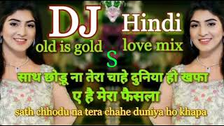 Dj   Old Is Gold Sath Chhodu Na Tera