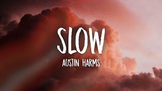Austin Harms - Slow (Lyrics)