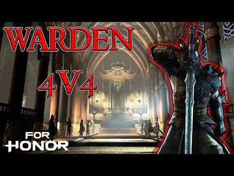 [For Honor] WARDEN 4v4 Gameplay