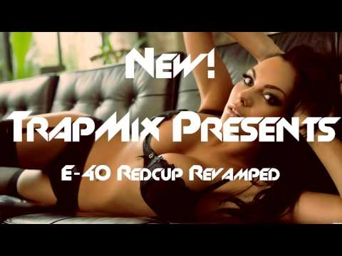 E-40 Red Cup Revamped by Trap Mix