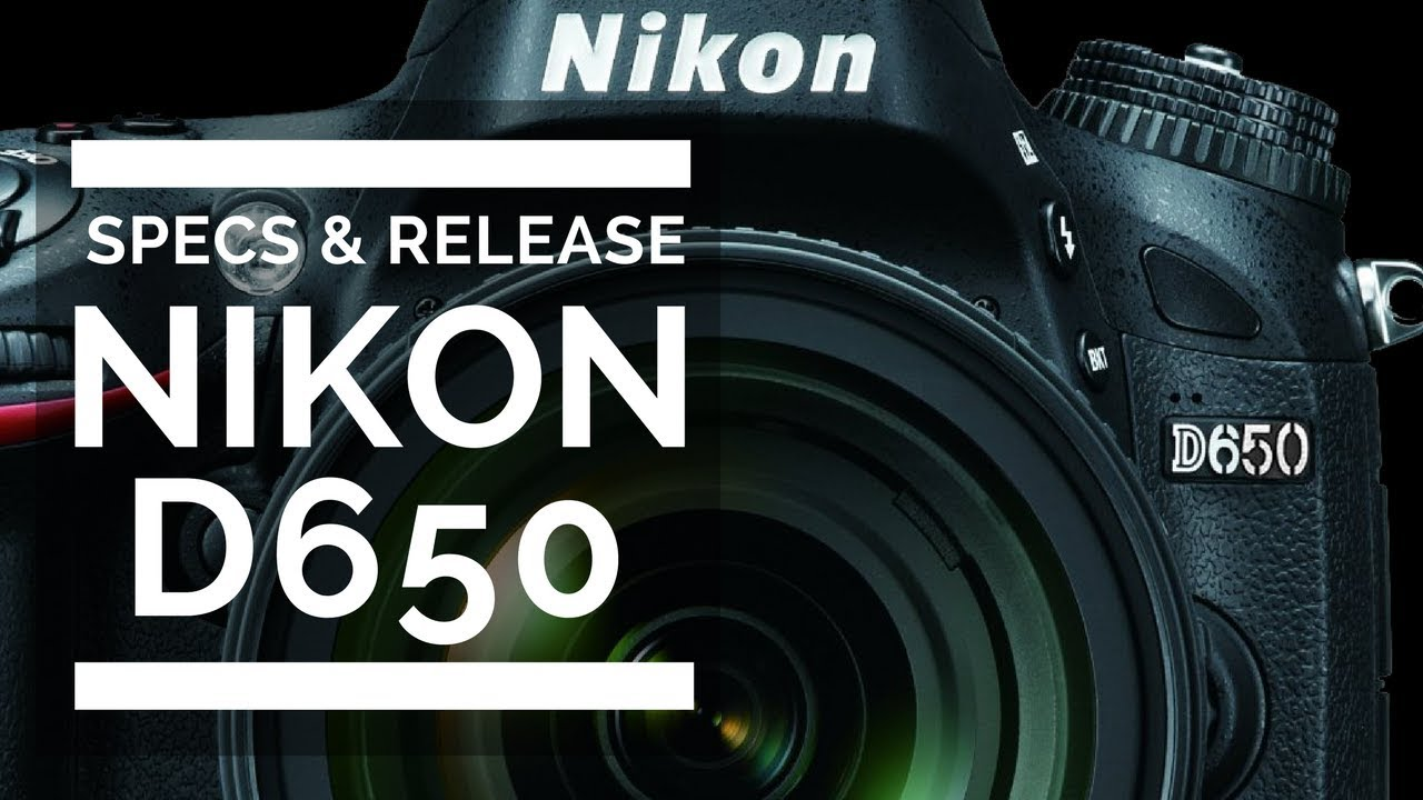 Nikon D650 Specs & Expected Release Date?