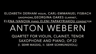 Anton Webern: Quartet for Violin, Clarinet, Tenor Saxophone and Piano Op.22