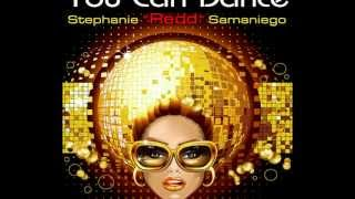 "Stephanie ""Redd"" Samaniego - You Can Dance (Vincent Kwok - Come and Dance Remix)"